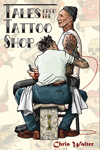Tales From the Tattoo Shop 2017 by Chris Walter