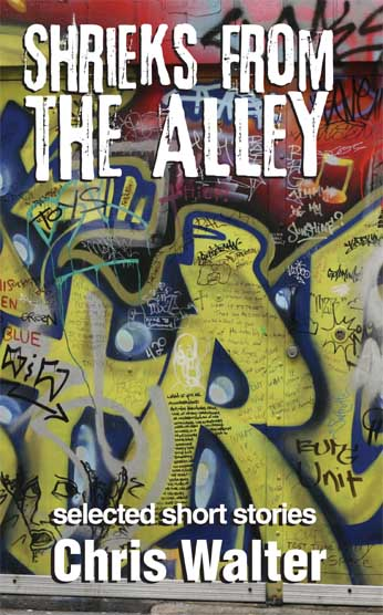 Shrieks From the Alley by Chris Walter