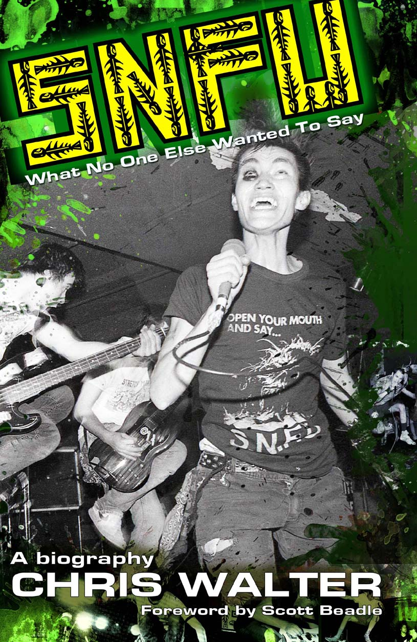 GFY Press Presents SNFU: What No One Else Wanted To Say by Chris Walter
