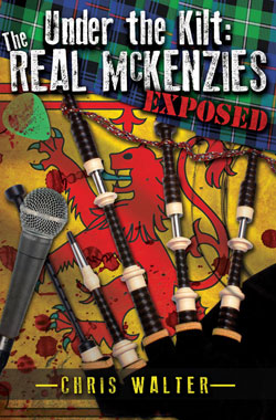 GFY Press Presents Under The Kilt: The Real McKenzies Exposed by Chris Walter